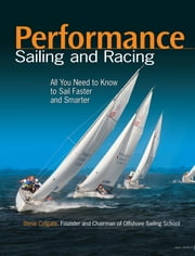 Performance Sailing and Racing ebook by Steve Colgate