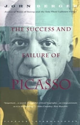 The Success and Failure of Picasso ebook by John Berger