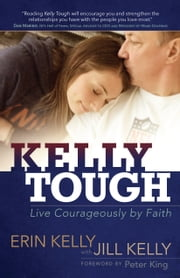 Kelly Tough - Live Courageously by Faith ebook by Erin Kelly, Jill Kelly