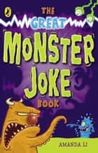 The Great Monster Joke Book ebook by Amanda Li