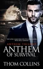 Anthem of Survival ebook by Thom Collins