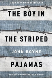 The Boy in the Striped Pajamas ebook by John Boyne