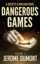 Dangerous games (Rossetti & MacLane, 1) ebook by Jerome Dumont