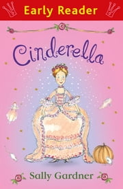 Cinderella ebook by Sally Gardner