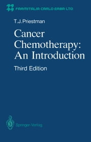 Cancer Chemotherapy: an Introduction ebook by Terry J. Priestman