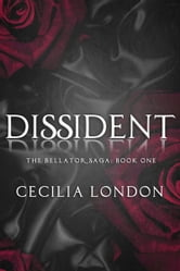 Dissident (Bellator Saga, #1) ebook by Cecilia London