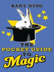 Pocket Guide to Magic ebook by Bart King