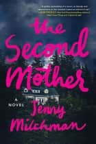The Second Mother - A Novel ebook by Jenny Milchman