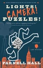 Lights! Camera! Puzzles! ebook by Parnell Hall