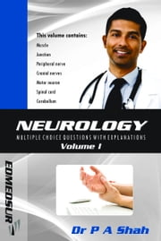 Neurology Multiple Choice Questions With Explanations - Volume I ebook by Dr P A Shah