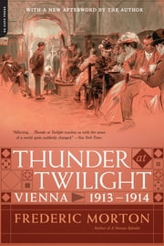 Thunder at Twilight - Vienna 1913/1914 ebook by Frederic Morton