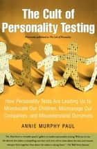 The Cult of Personality Testing ebook by Annie Murphy Paul