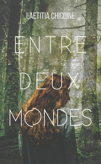 Entre deux mondes ebook by Laetitia Chicoine