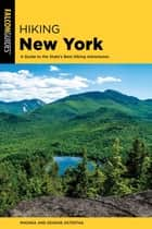 Hiking New York - A Guide To The State's Best Hiking Adventures ebook by Rhonda and George Ostertag