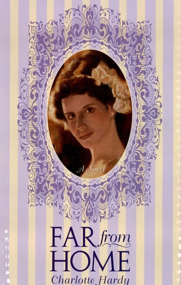 Far From Home - A Novel ebook by Charlotte Hardy