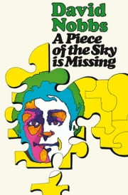 A Piece of the Sky is Missing ebook by David Nobbs