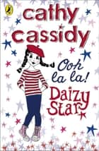 Daizy Star, Ooh La La! ebook by