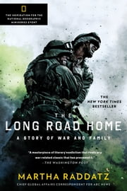 The Long Road Home - A Story of War and Family ebook by Martha Raddatz