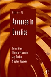 Advances in Genetics ebook by Theodore Friedmann,Stephen F. Goodwin,Jay C. Dunlap