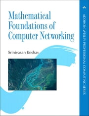 Mathematical Foundations of Computer Networking ebook by Srinivasan Keshav