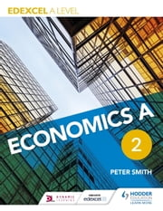 Edexcel A level Economics A Book 2 ebook by Peter Smith