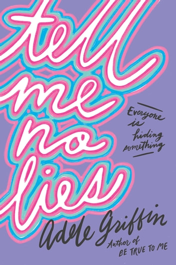 Tell Me No Lies ebook by Adele Griffin