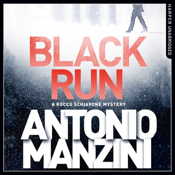 Black Run (A Rocco Schiavone Mystery) audiobook by Antonio Manzini