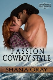 Passion Cowboy Style ebook by Shana Gray