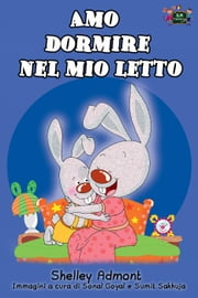 Amo dormire nel mio letto: I Love to Sleep in My Own Bed (Italian Edition) - Italian Bedtime Collection ebook by Shelley Admont, S.A. Publishing