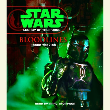 Star Wars: Legacy of the Force: Bloodlines - Book 2 audiobook by Karen Traviss