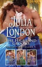 Wild Wicked Scot/Sinful Scottish Laird/Hard-Hearted Highlande ebook by Julia London
