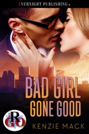Bad Girl Gone Good ebook by Kenzie Mack