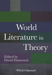 World Literature in Theory ebook by David Damrosch