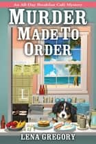 Murder Made to Order ekitaplar by Lena Gregory