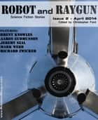 Robot and Raygun 2 ebook by Christopher Ford