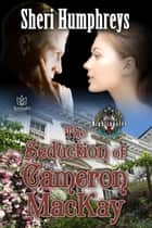 The Seduction of Cameron MacKay ebook by Sheri Humphreys