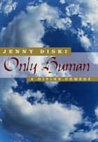 Only Human - A Divine Comedy ebook by Jenny Diski