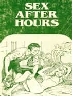 Sex After Hours - Adult Erotica ebook by Sand Wayne