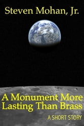 A Monument More Lasting Than Brass ebook by Steven Mohan, Jr.