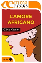 L'amore africano ebook by Olivia Crosio