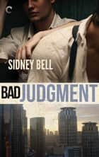 Bad Judgment ebook by Sidney Bell