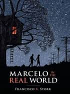Marcelo in the Real World ebook by Francesco X Stork