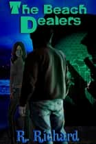 The Beach Dealers ebook by R. Richard