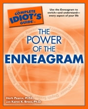 The Complete Idiot's Guide to the Power of the Enneagram ebook by Karen K. Brees Ph.D,Herb Pearce M. Ed.