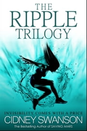 The Ripple Trilogy Box Set - Books 1-3 ebook by Cidney Swanson