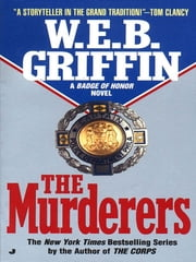 The Murderers ebook by W.E.B. Griffin