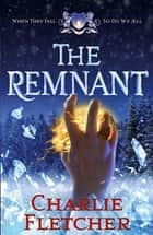 The Remnant ebook by Charlie Fletcher