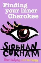 Finding Your Inner Cherokee ebook by Siobhan Curham