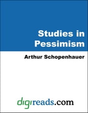 The Essays of Schopenhauer (Studies in Pessimism) ebook by Schopenhauer, Arthur