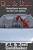Hit & Run ebook by F.I. Goldhaber, Joel Goldhaber